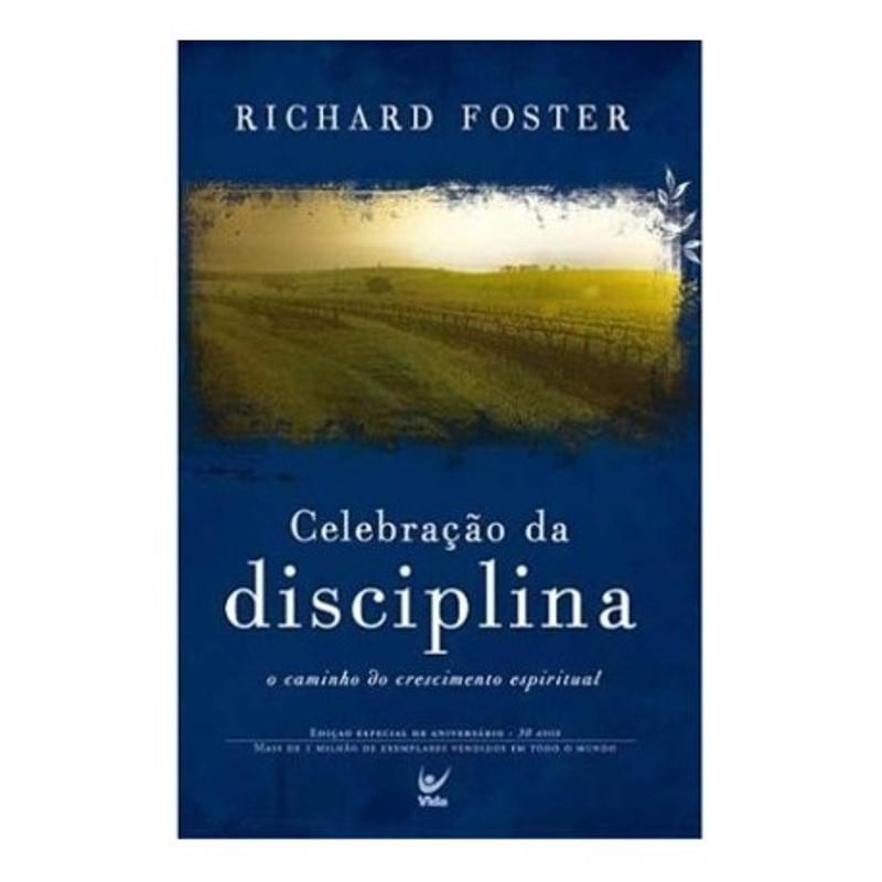 Celebração da Disciplina - Richard J. Foster